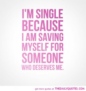 am-single-because-saving-myself-love-quotes-sayings-pictures.jpg