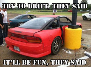 Drifting can be fun however sometimes it can turn into a bit of a ...