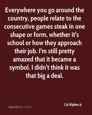 Cal Ripken Jr Quotes