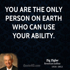 You are the only person on earth who can use your ability.