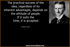 ... suits the time, it is accepted - Nikola Tesla Quotes - StatusMind.com