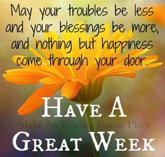 have a great week more blessed today thoughts life quotes3 amen ...