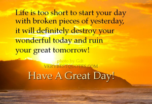 Morning Quotes - Life is too short to start your day with broken ...
