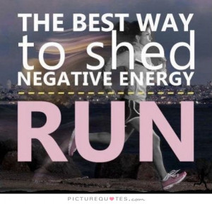 Running Quotes Exercise Quotes Energy Quotes