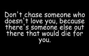Don't chase..