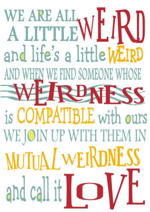 ... Someone Whose Weirdness Is Compatible With Ours - Anniversary Quote