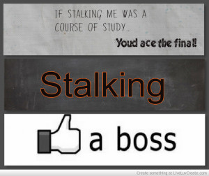 ... , love, pretty, quote, quotes, stalk psycho, stalkerism like a boss
