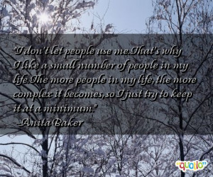 ... let people use me that s why i like a small number of people in my