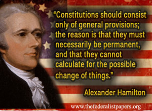 Alexander Hamilton, Elliot's Debates, volume 2, p. 364. ( 1788-07-28 ...