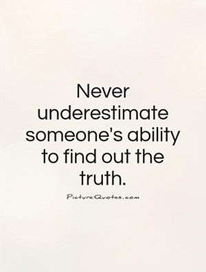... someone's ability to find out the truth. Picture Quote #1