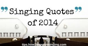 singing quotes of 2014