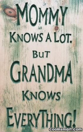 Grandma Quotes Grandmother quote: mommy knows