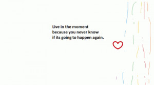 Images) 20 Picture Quotes For Living In The Moment | Famous Quotes ...
