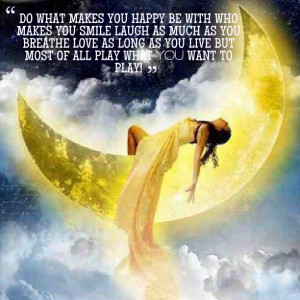 Quotes Picture: do what makes you happy be with who makes you smile ...