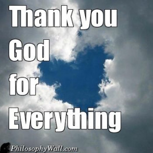 Thank You Lord Quotes Everything Thank you god for everything