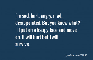 Image for Quote #26951: I'm sad, hurt, angry, mad, disappointed. But ...