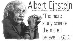 "More I Study Science The More I Believe In God "" - Albert Einstein ..."
