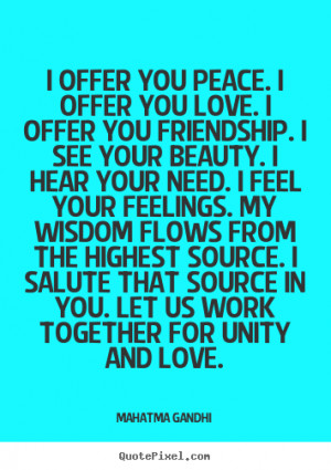 quotes about love - I offer you peace. i offer you love. i offer ...
