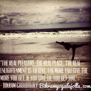 Daily Bikramisms – Bikram Yoga Quotes – The real pleasure…is to ...