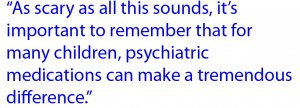The key is to be sure that psychiatric medications are used sparingly ...