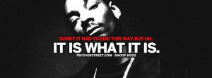 It Is What It Is Snoop Dogg Quote Snoop Dogg and Dr Dre Aint Nothin ...
