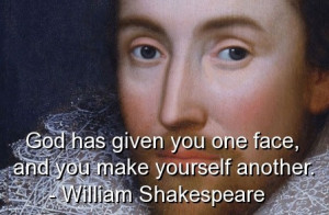 William shakespeare, quotes, sayings, brainy, deep, god, face
