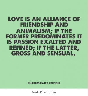 good love quote from charles caleb colton create custom love quote ...
