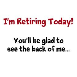 retirement_funny_quote_last_day_shirt.jpg?height=250&width=250 ...