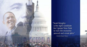 ... Scott Murphy in the 20th CD, featuring President Barack Obama
