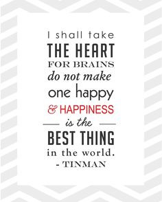 Wizard of oz quote. Tin man More