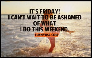 Happy Friday Quotes & Sayings - It's Friday! I can't wait to be ...