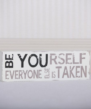 Be Yourself Sign