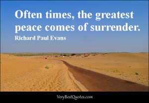 Surrender-quotes-peace-quotes-Often-times-the-greatest-peace-comes-of ...