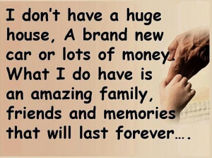 have amazing friends and family