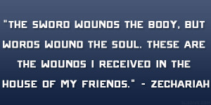 """... are the wounds I received in the house of my friends."""" – Zechariah"""