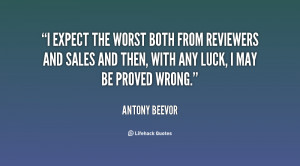 expect the worst both from reviewers and sales and then, with any ...