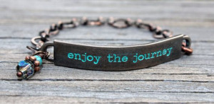 Inspirational Quotes Bracelet enjoy the journey by Eleven11designs, $ ...