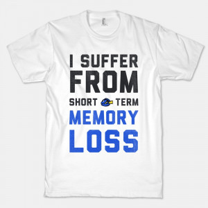 Suffer from Short Term Memory Loss