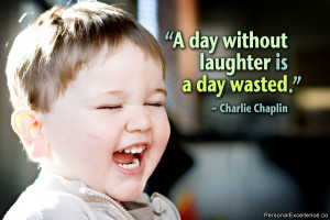 "Inspirational Quote: ""A day without laughter is a day wasted ..."