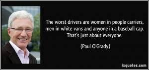The worst drivers are women in people carriers, men in white vans and ...