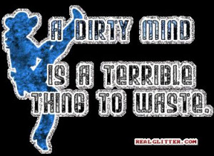 Dirty Quotes and Sayings
