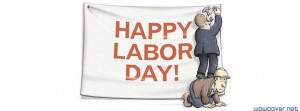 Labor Day 1311 Facebook Cover