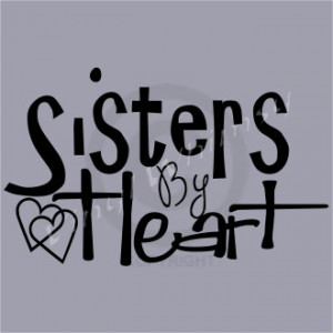 Vinyl Wall Art - Quote - Sisters By Heart - Vinyl Lettering - Decal ...