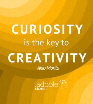 ... is the key to creativity akio morita # quotes www tadpolestore com