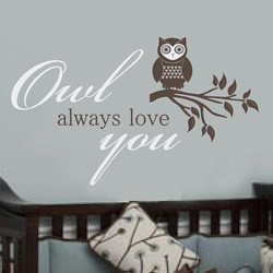 2003 owl always love you kids wall quote our owl always love you wall ...