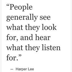 Favorite quote from my favorite book, to kill a mockingbird More