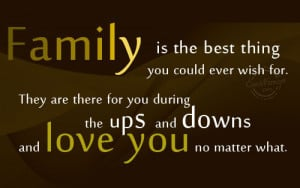 Family Quote: Family is the best thing you could... Family-(3)