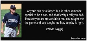 Anyone can be a father, but it takes someone special to be a dad, and ...
