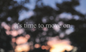 It's time to move on..!