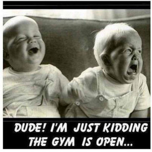 20 Gym Jokes To Get You Through Your Next Workout #13: Two babies. I'm ...